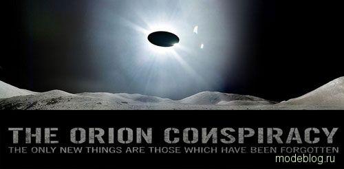 «Заговор Ориона / Orion Conspiracy»: псевдо-научный анекдот или издевательский эксперимент над сознанием?